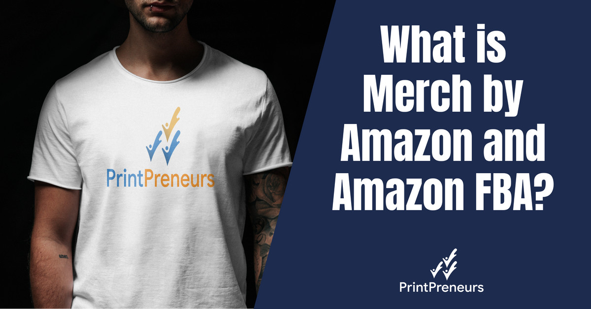 What is Merch by Amazon and Amazon FBA