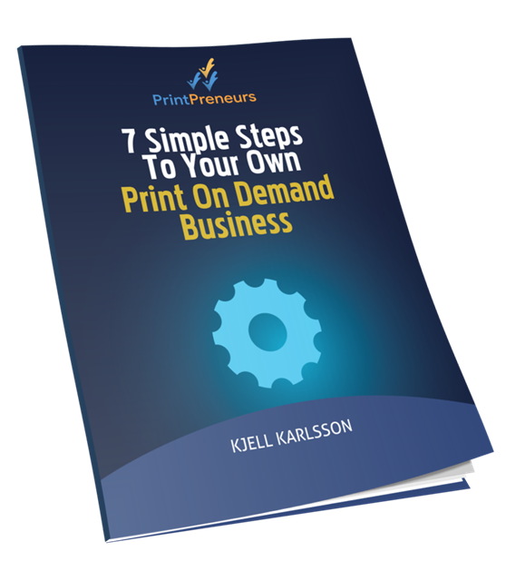 7 Simple Steps To Your Own Print On Demand Business