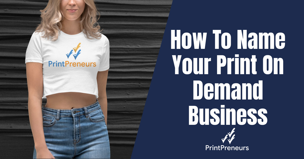 How To Name Your Print On Demand Business